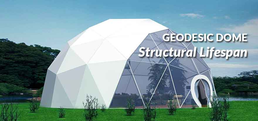 Geodesic Dome Structural Lifespan - Shelter Dome